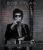 Bob Dylan in America - Dayton-Stockton Professor of History Sean Wilentz