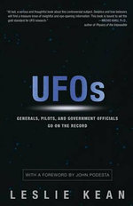 UFOs : Generals, Pilots and Government Officials Go on the Record - Leslie Kean