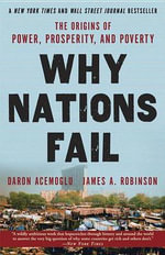 Why Nations Fail : The Origins of Power, Prosperity, and Poverty - Professor Daron Acemoglu