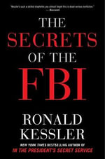 Secrets of the FBI - Ronald Kessler