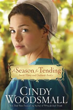 A Season for Tending : Book One in the Amish Vines and Orchards Series - Cindy Woodsmall