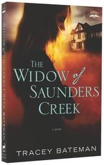 The Widow of Saunders Creek : A Novel - Tracey Bateman