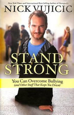 A Bully's Dream : How I Overcame and How You Can Too! - Nick Vujicic