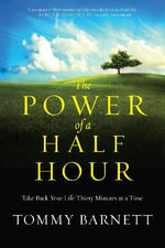 The Power of a Half Hour - Tommy Barnett