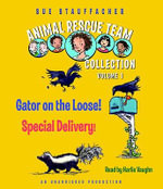 Animal Rescue Team Collection, Volume 1 : Gator on the Loose!/Special Delivery! - Sue Stauffacher