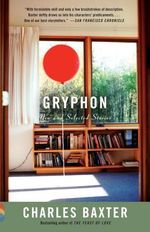 Gryphon : New and Selected Stories - Charles Baxter