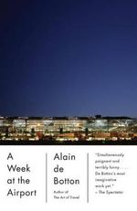 A Week at the Airport - Alain de Botton