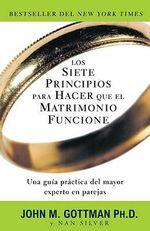 Los Siete Principios Para Hacer Que el Matrimonio Funcione - Emeritus Professor John M Gottman