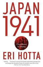 Japan 1941 : Countdown to Infamy - Eri Hotta