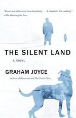 The Silent Land : Vintage - Graham Joyce