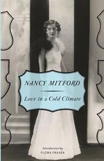 Love in a Cold Climate : Vintage - Nancy Mitford