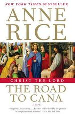 Christ the Lord : The Road to Cana - Anne O'Brien Rice