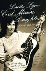 Coal Miner's Daughter : Coal Miner's Daughter - Loretta Lynn