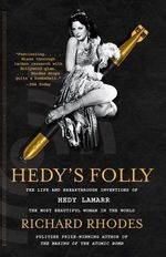 Hedy's Folly : the Life and Breakthrough Inventions of Hedy Lamarr, the Most Beautiful Woman in the World - Richard Rhodes