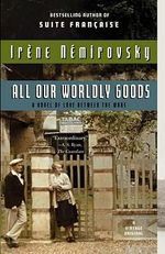 All Our Worldly Goods : Vintage International Original - Irene Nemirovsky