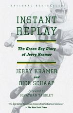 Instant Replay : The Green Bay Diary of Jerry Kramer - Gerald L Kramer