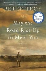 May the Road Rise Up to Meet You - Peter Troy