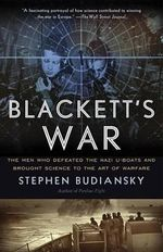 Blackett's War : The Men Who Defeated the Nazi U-Boats and Brought Science to the Art of Warfare - Stephen Budiansky