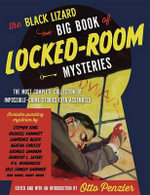 The Black Lizard Big Book of Locked-Room Mysteries : The Most Complete Collection of Impossible-Crime Stories Ever Assembled
