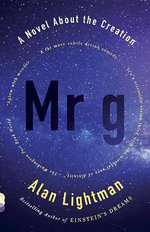 MR G : A Novel about the Creation - Alan Lightman