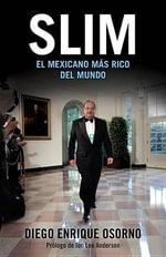 Slim : El Hombre Mas Rico del Mundo - Diego Osorio