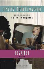 Jezebel : Vintage International (Paperback) - Irene Nemirovsky