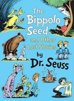 The Bippolo Seed and Other Lost Stories - Dr Seuss