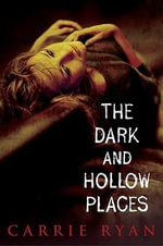 The Dark and Hollow Places : Forest of Hands and Teeth - Carrie Ryan