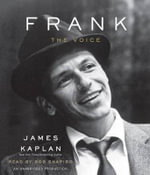 Frank : The Voice - James Kaplan