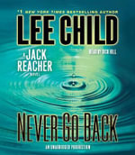 Never Go Back : A Jack Reacher Novel - Lee Child