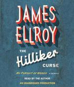 The Hilliker Curse : My Pursuit of Women - James Ellroy