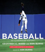 Baseball :  An Illustrated History - Geoffrey C Ward