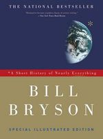 A Short History of Nearly Everything : Special Illustrated Edition - Bill Bryson