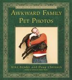 Awkward Family Pet Photos - Mike Bender