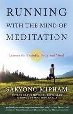 Running with the Mind of Meditation : Lessons for Training Body and Mind - Sakyong Mipham Rinpoche
