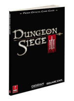 Dungeon Siege 3 : Prima's Official Game Guide - Stephen Stratton