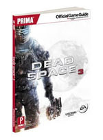 Dead Space 3 : Prima's Official Game Guide - Prima Games