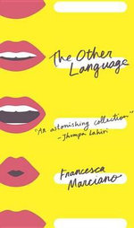 The Other Language : Stories - Francesca Marciano