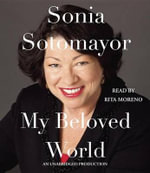 My Beloved World : A Memoir - Sonia Sotomayor