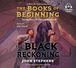 The Black Reckoning : Books of Beginning - John Stephens