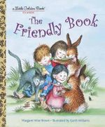 The Friendly Book : A Little Golden Book Classic - Margaret Wise Brown