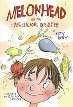 Melonhead and the Vegalicious Disaster - Katy Kelly