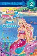 Surf Princess (Barbie) : Step Into Reading - Level 2 - Quality - Chelsea Eberly