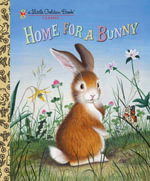 Home for a Bunny : A Little Golden Book Classic - Margaret Wise Brown