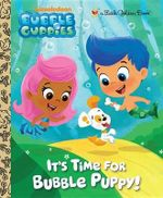 It's Time for Bubble Puppy! : Little Golden Book - Golden Books