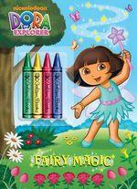 Fairy Magic (Dora the Explorer) : Color Plus Chunky Crayons - Golden Books