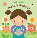 The Little Gardener : Teenie Greenies - Jan Gerardi