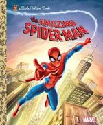 The Amazing Spider-Man : A Little Golden Book - Frank Berrios