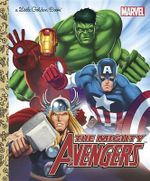 The Mighty Avengers  : A Little Golden Book - Billy Wrecks