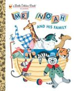 Mr Noah and His Family : A Little Golden Book - Jane Werner